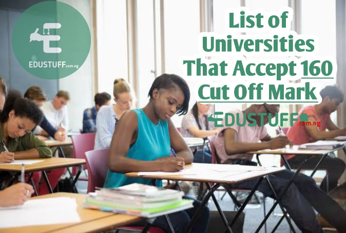 List of Universities That Accept 160 Cut Off Mark in Nigeria 2021